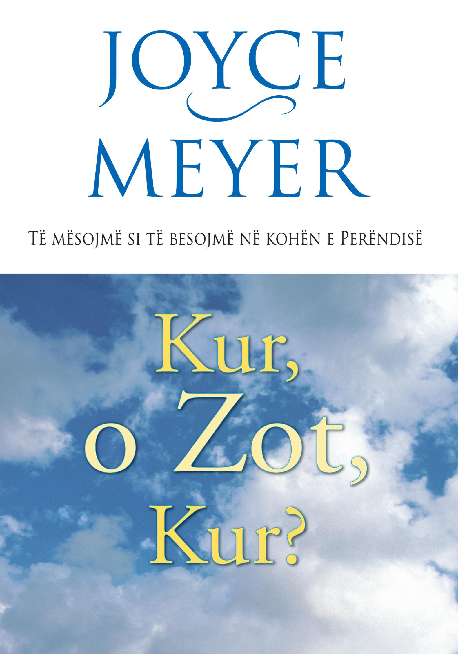 Kur o Zot Kur – Joyce Meyer