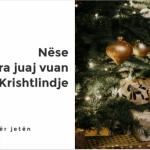 Nëse zemra juaj vuan këtë Krishtlindje nga Dr.Harold Sala